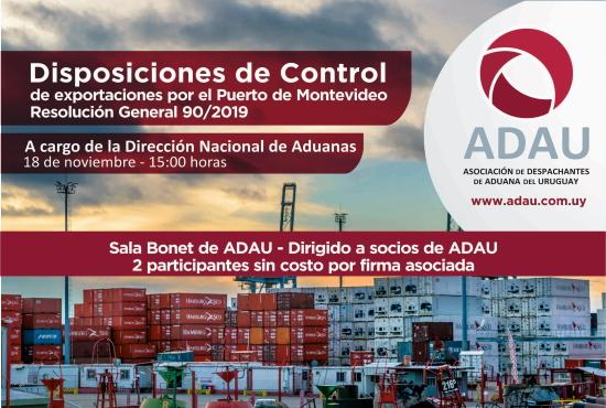 CHARLA: DISPOSICIONES DE CONTROL DE EXPORTACIONES POR EL PUERTO DE MONTEVIDEO - RESOLUCIÓN GENERAL 90/2019