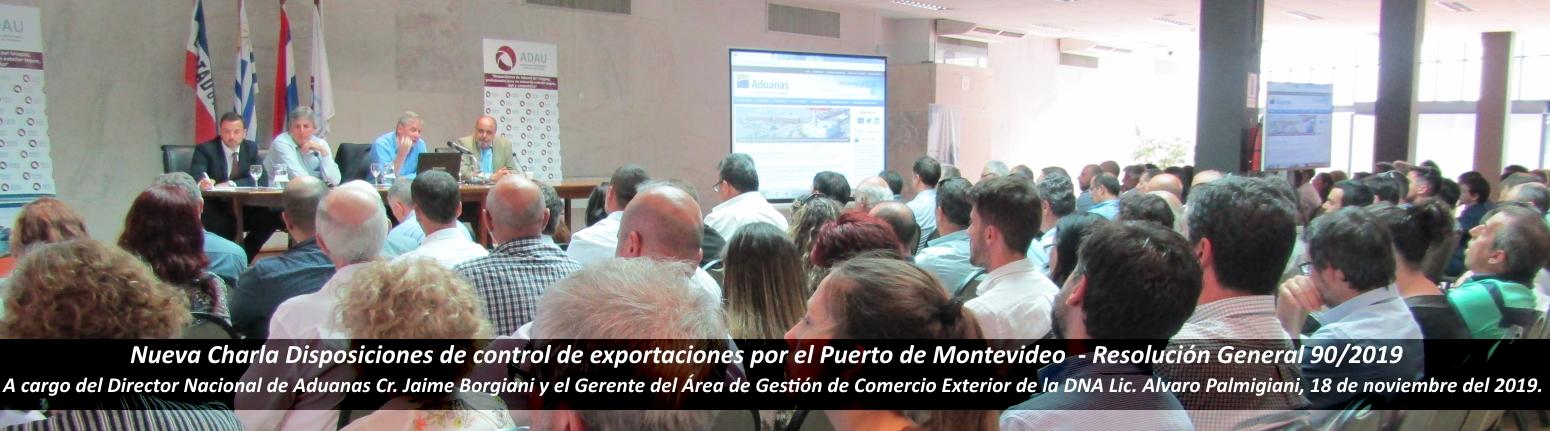 Nueva Charla Disposiciones de control de exportaciones por el Puerto de Montevideo 90/2019.