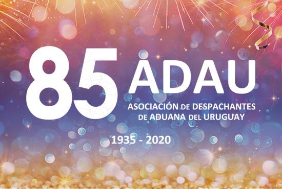 LA ASOCIACIÓN DE DESPACHANTES DE ADUANA DEL URUGUAY CELEBRA SUS 85 AÑOS DE VIDA INSTITUCIONAL