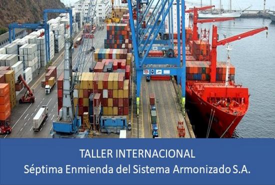 Taller Internacional sobre la 7ma. Enmienda al Sistema Armonizado