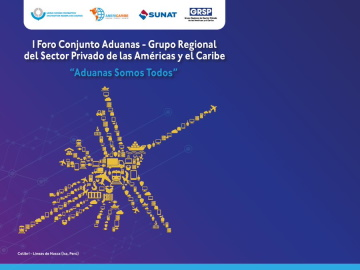 """ADAU participa del I Foro Conjunto Aduanas – Grupo Regional del Sector Privado de las Américas y El Caribe """"ADUANAS SOMOS TODOS"""""""